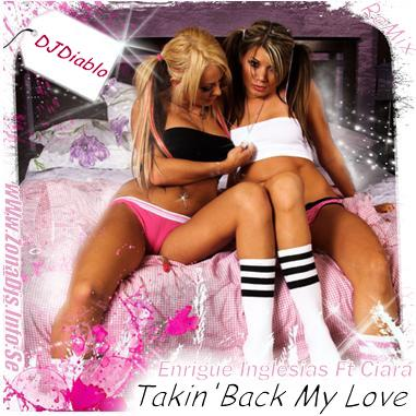 Cover Album of DJDiablo vs.Enrique Inglesias ft Ciara Takin' back my love{ReMix}