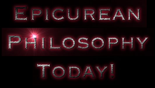 Epicurean Philosophy Today!